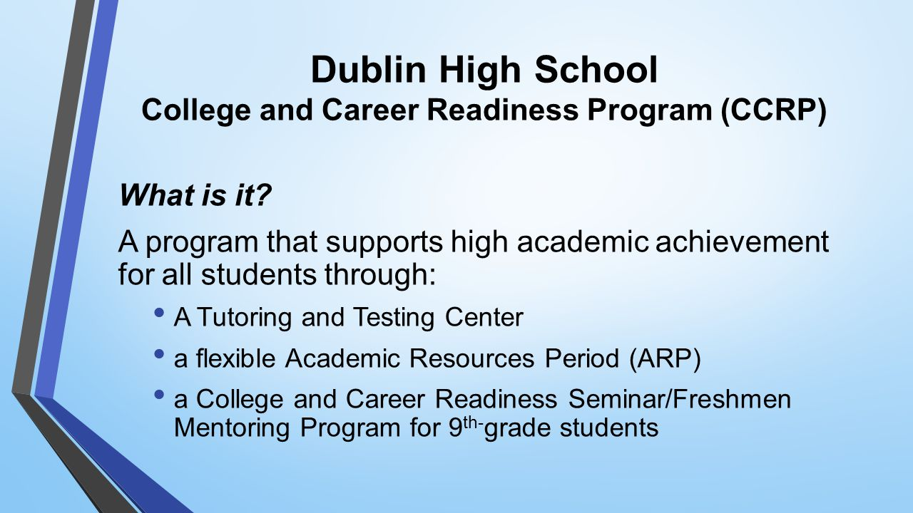 Dublin High School College and Career Readiness Program (CCRP) What is it.