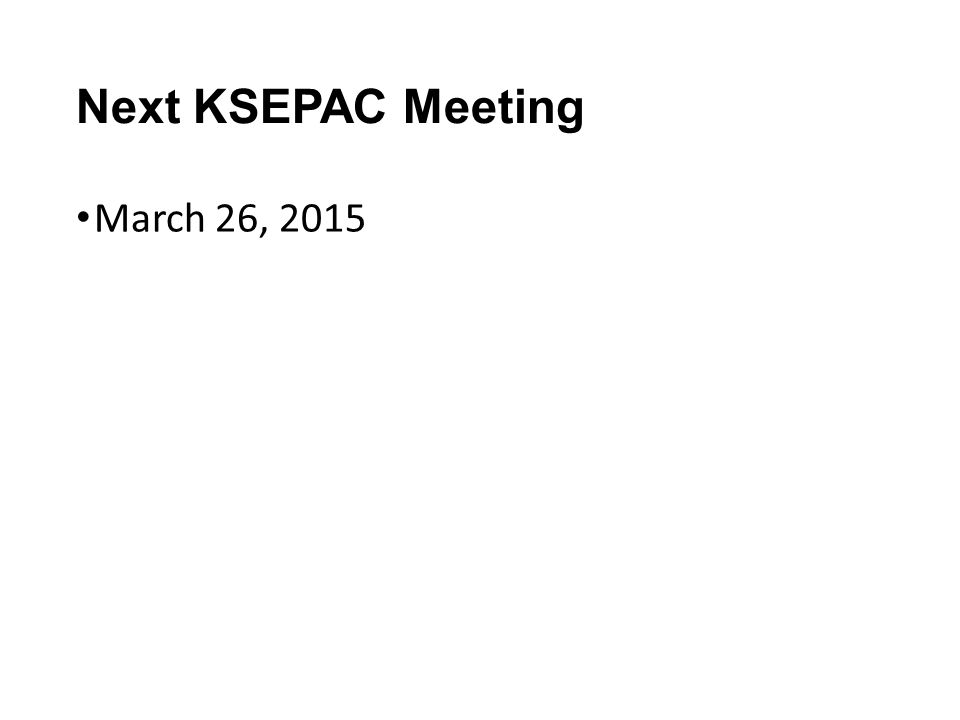 Next KSEPAC Meeting March 26, 2015