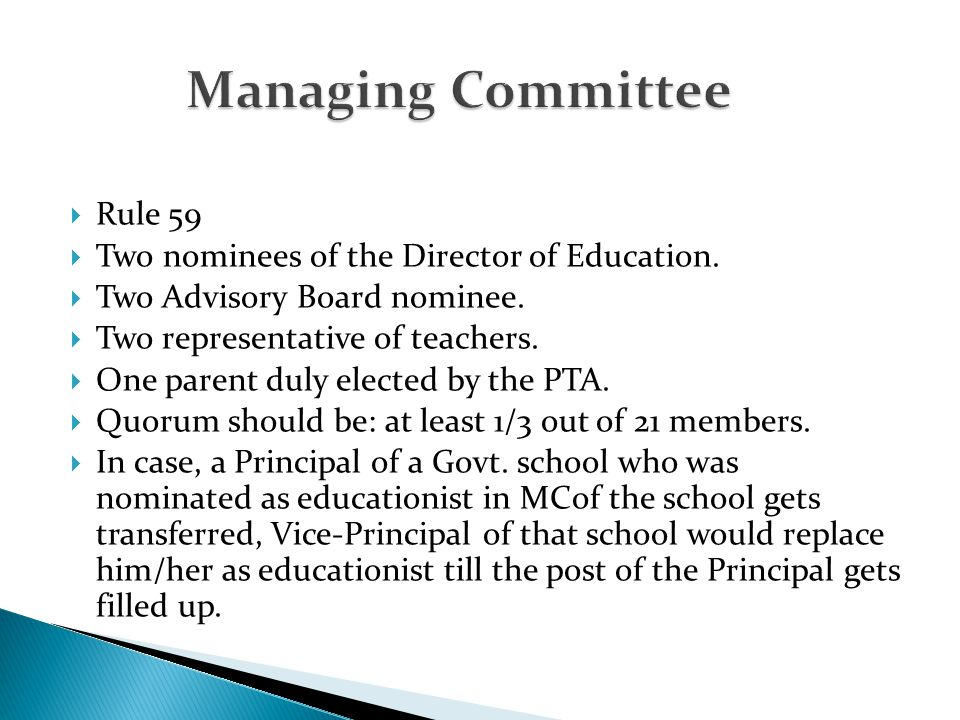  Rule 59  Two nominees of the Director of Education.  Two Advisory Board nominee.  Two representative of teachers.  One parent duly elected by th