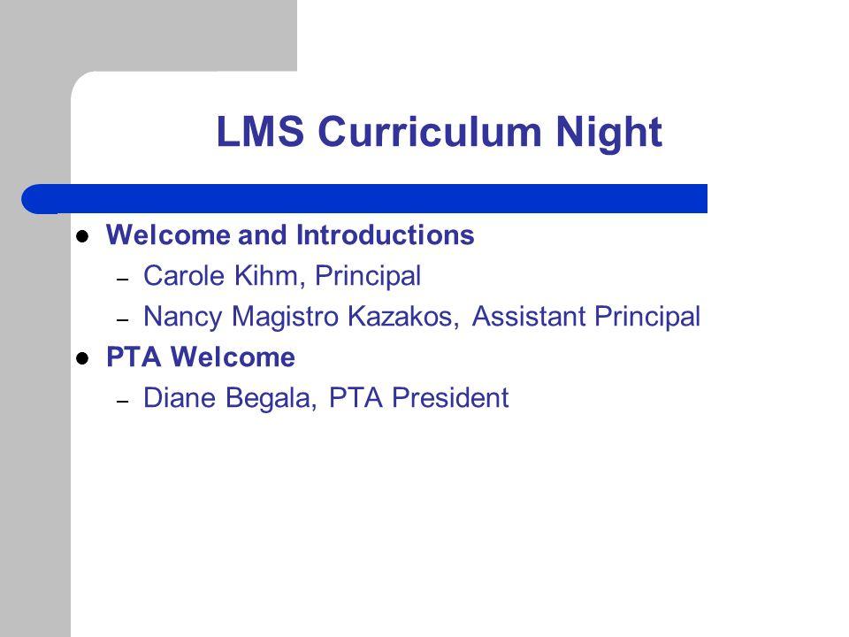LMS Curriculum Night Jill Tucker, Director of Student Services Bruce Walker, School Counselor Welcome sixth grade parents.