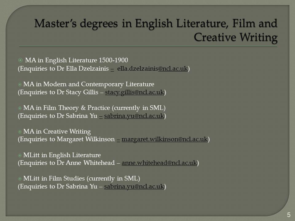  MA in English Literature 1500-1900 (Enquiries to Dr Ella Dzelzainis – ella.dzelzainis@ncl.ac.uk)–@ncl.ac.uk  MA in Modern and Contemporary Literatu