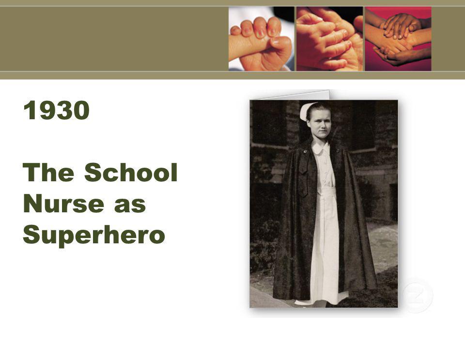 1930 The School Nurse as Superhero