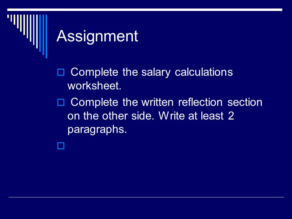 Assignment  Complete the salary calculations worksheet.