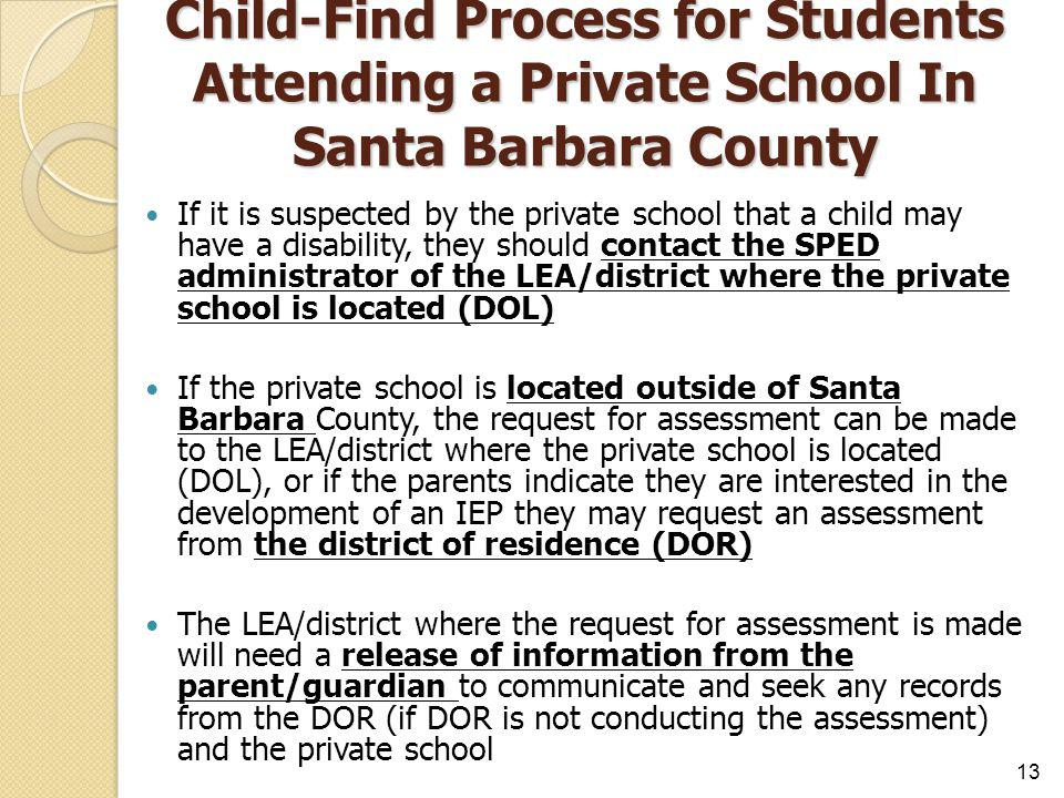 Child-Find Process for Students Attending a Private School In Santa Barbara County If it is suspected by the private school that a child may have a di