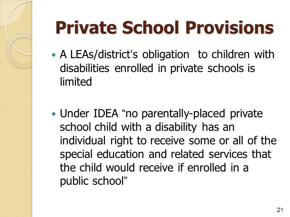 "Private School Provisions A LEAs/district's obligation to children with disabilities enrolled in private schools is limited Under IDEA ""no parentally-"