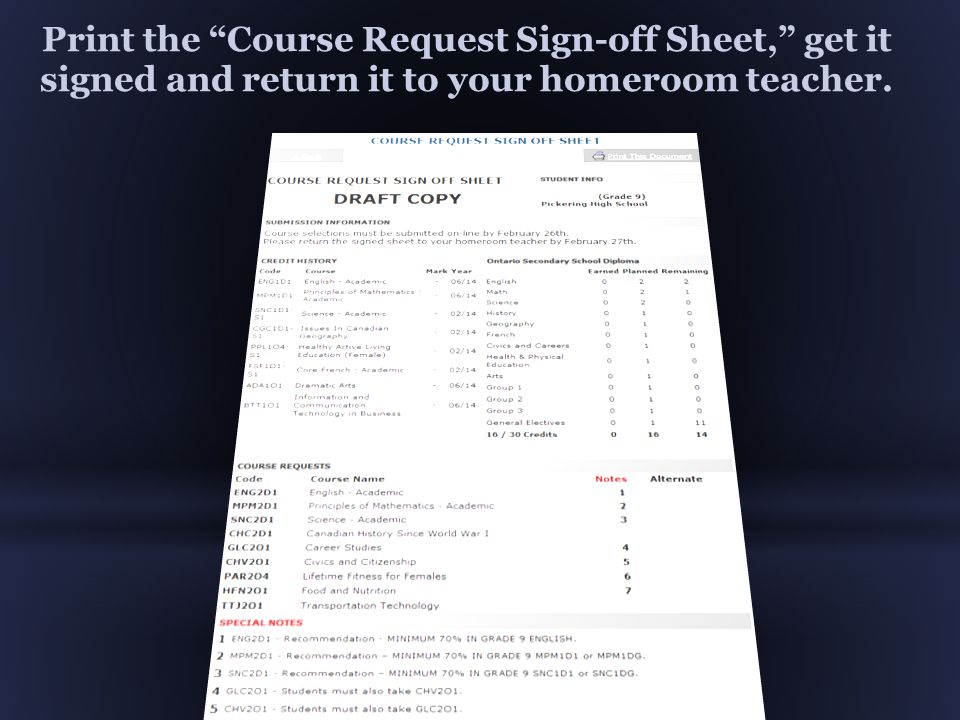 Print the Course Request Sign-off Sheet, get it signed and return it to your homeroom teacher.