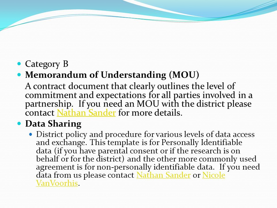 Category B Memorandum of Understanding (MOU) A contract document that clearly outlines the level of commitment and expectations for all parties involved in a partnership.