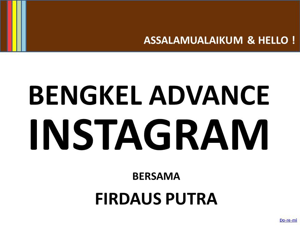 FACEBOOK GROUP Bengkel Advance Instagram Oleh Firdaus Putra Call/SMS: +6 012 345 5034