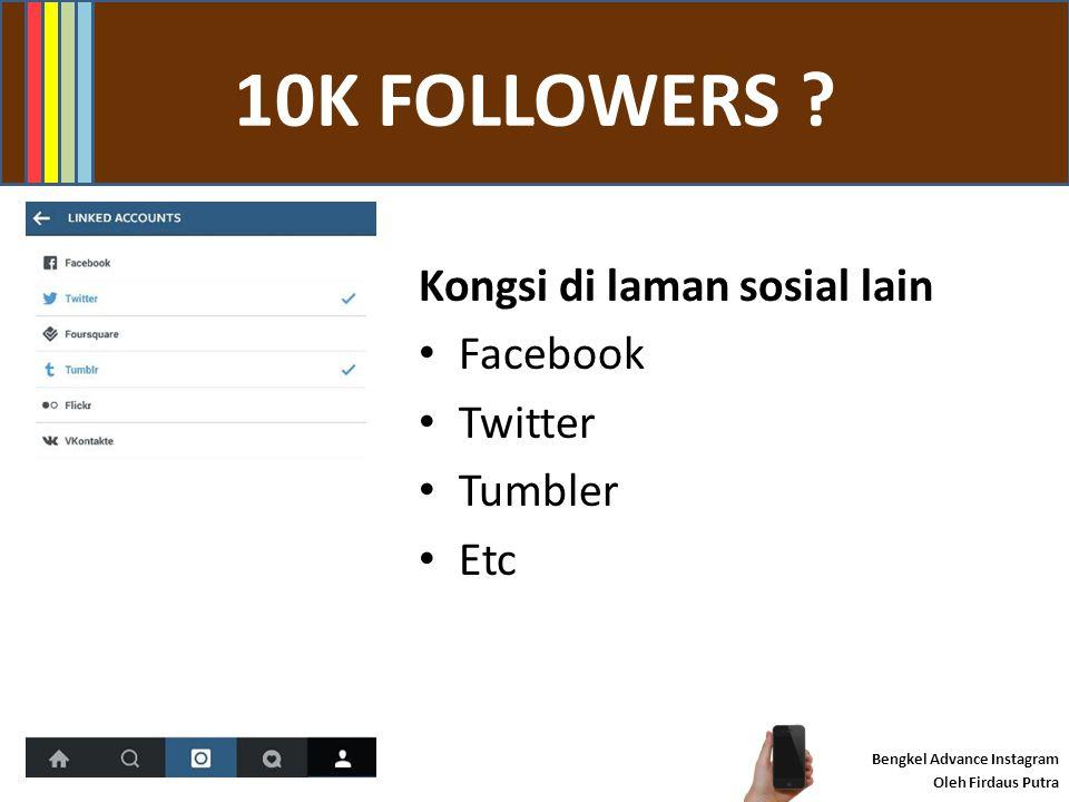 #JOMCONTEST Bengkel Advance Instagram Oleh Firdaus Putra 2.