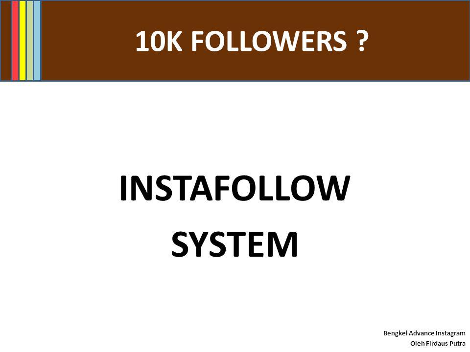 #INSTAKLON Bengkel Advance Instagram Oleh Firdaus Putra STEP 3: Login akaun mengikut keperluan Elakkan tersilap akaun Periksa dulu sebelum reply komen Periksa dulu sebelum repost