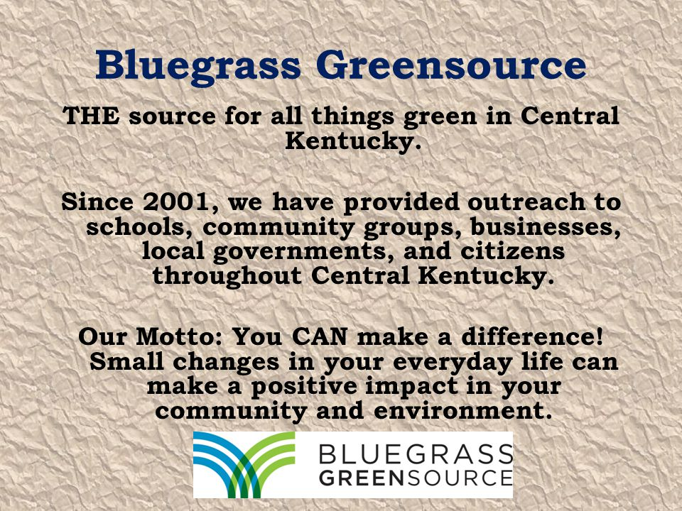 Bluegrass Greensource THE source for all things green in Central Kentucky.