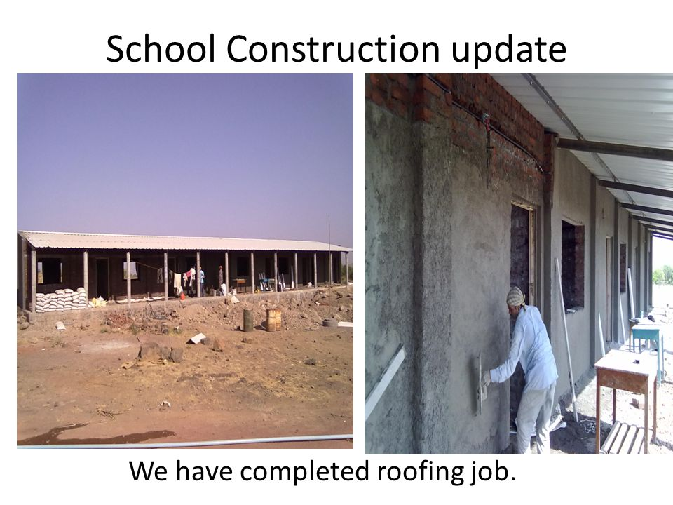 School Construction update We have completed roofing job.