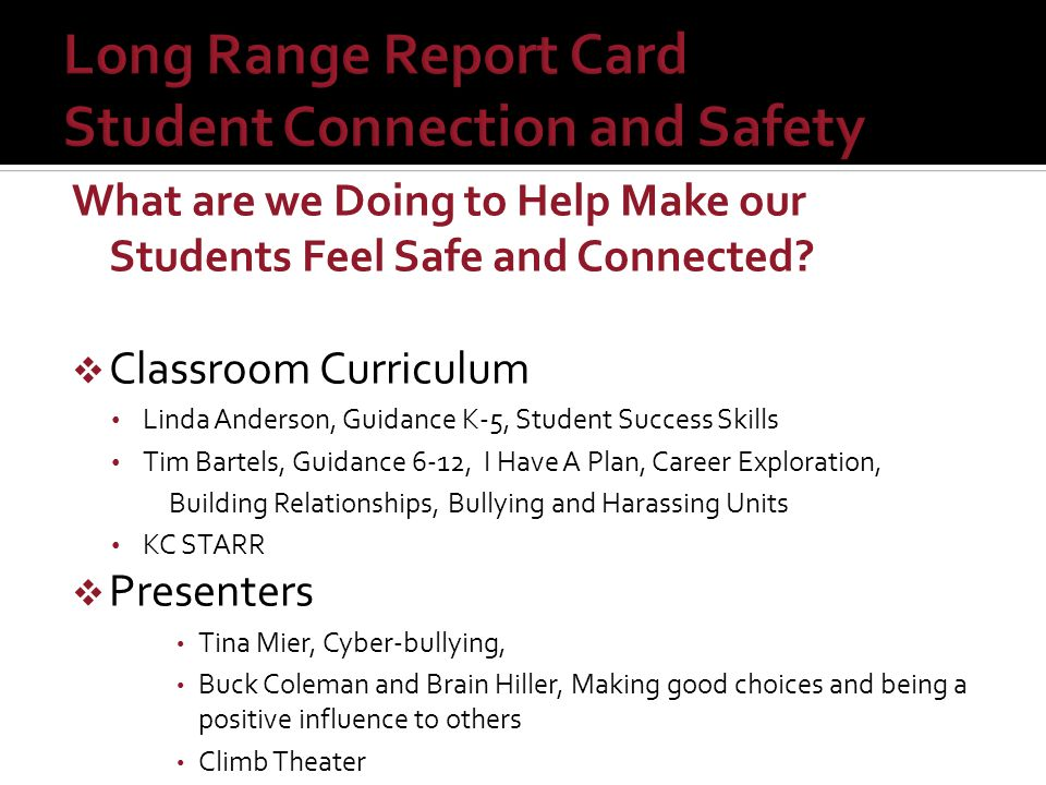 What are we Doing to Help Make our Students Feel Safe and Connected?  Classroom Curriculum Linda Anderson, Guidance K-5, Student Success Skills Tim B