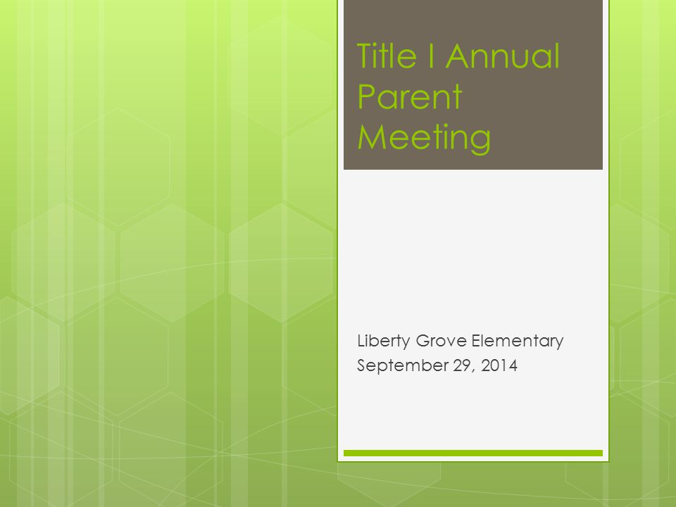 Title I Annual Parent Meeting Liberty Grove Elementary September 29, 2014