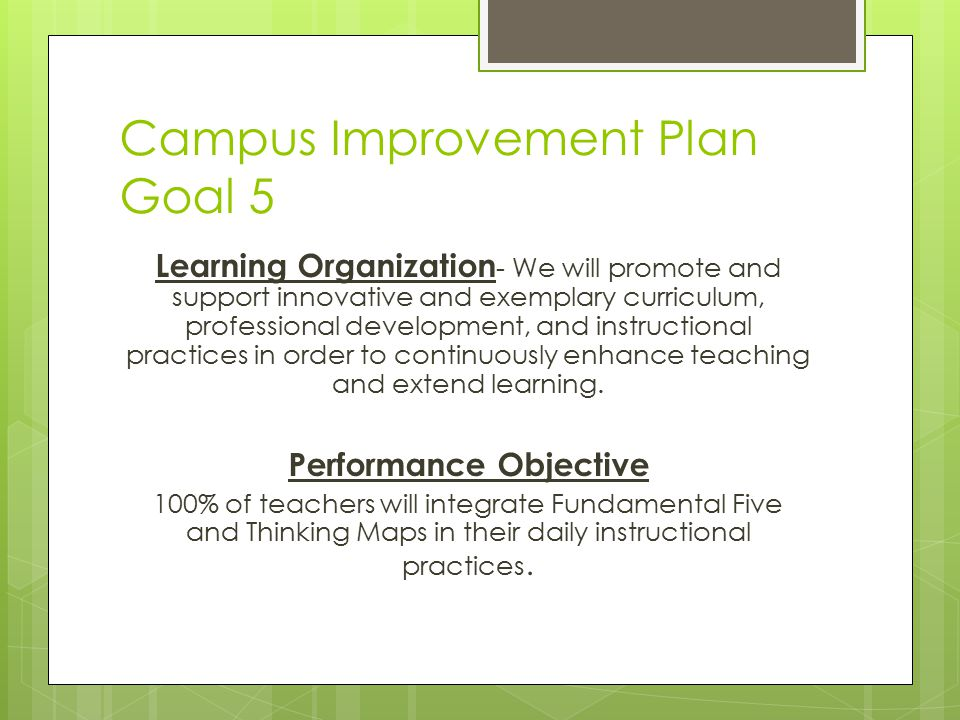 Campus Improvement Plan Goal 5 Learning Organization - We will promote and support innovative and exemplary curriculum, professional development, and