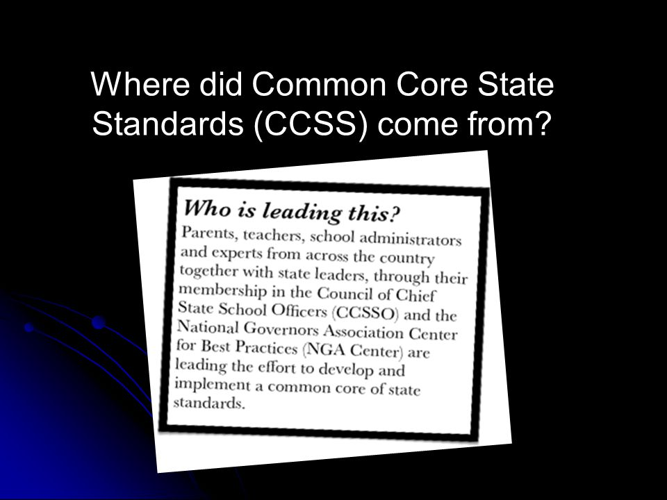 Where did Common Core State Standards (CCSS) come from?