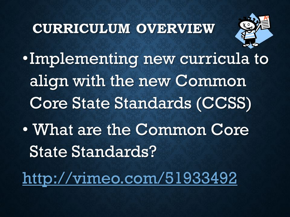 CURRICULUM OVERVIEW Implementing new curricula to align with the new Common Core State Standards (CCSS) Implementing new curricula to align with the n