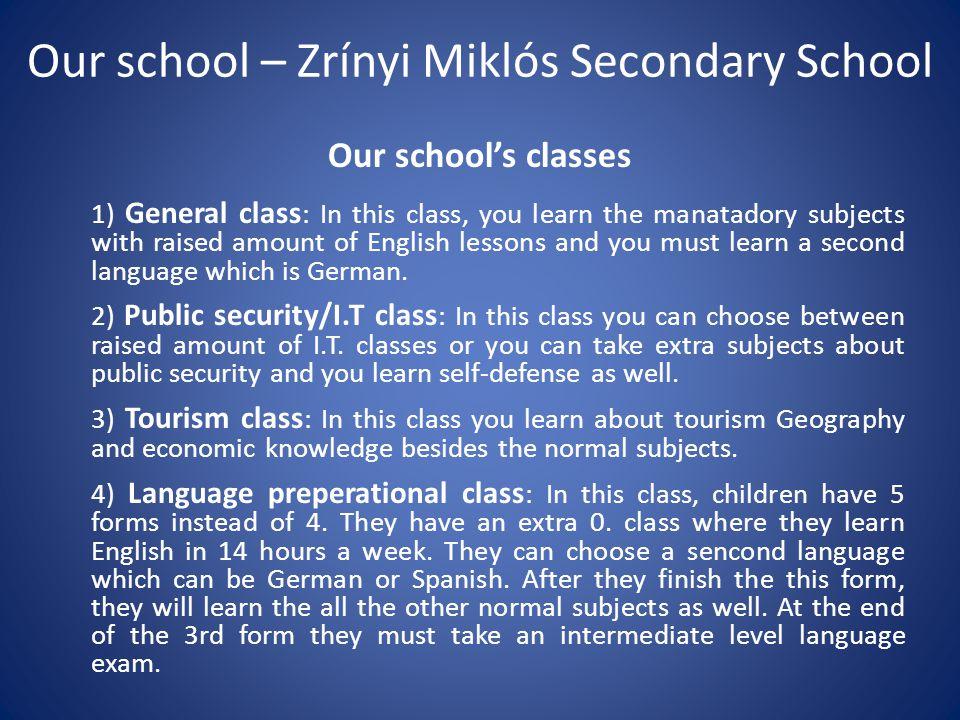 Our school – Zrínyi Miklós Secondary School Our school's freetime activies