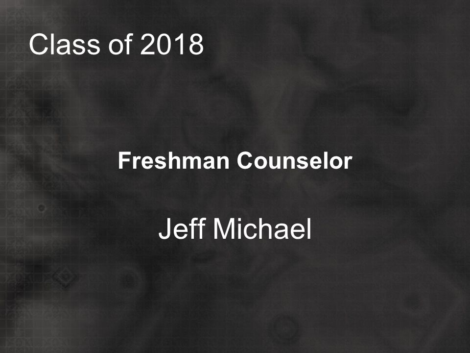 Class of 2018 Freshman Counselor Jeff Michael
