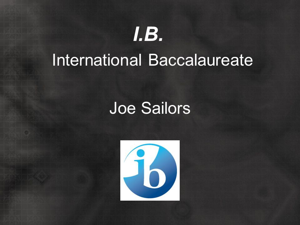 I.B. International Baccalaureate Joe Sailors