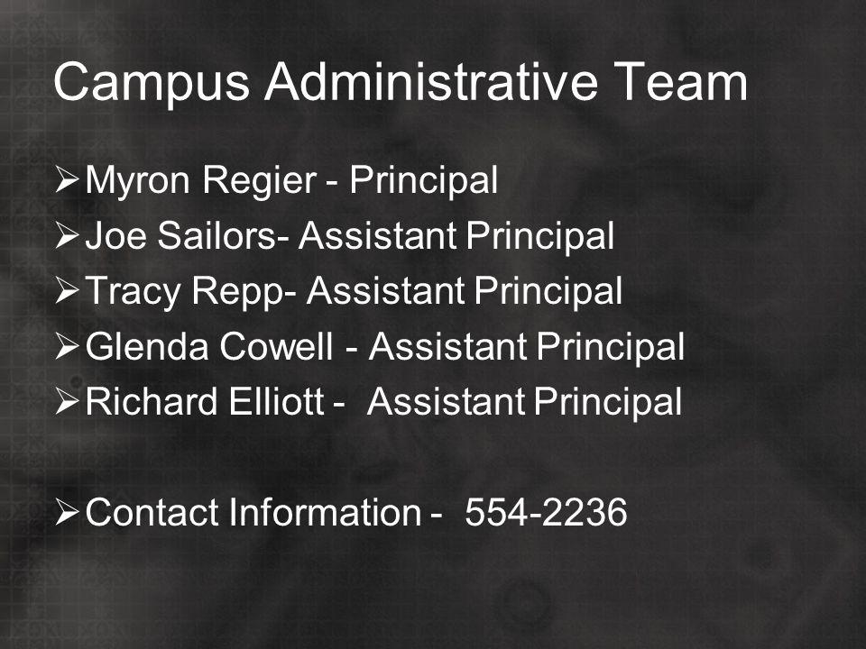 Campus Administrative Team  Myron Regier - Principal  Joe Sailors- Assistant Principal  Tracy Repp- Assistant Principal  Glenda Cowell - Assistant Principal  Richard Elliott - Assistant Principal  Contact Information - 554-2236