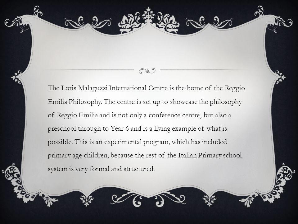 The Loris Malaguzzi International Centre is the home of the Reggio Emilia Philosophy. The centre is set up to showcase the philosophy of Reggio Emilia