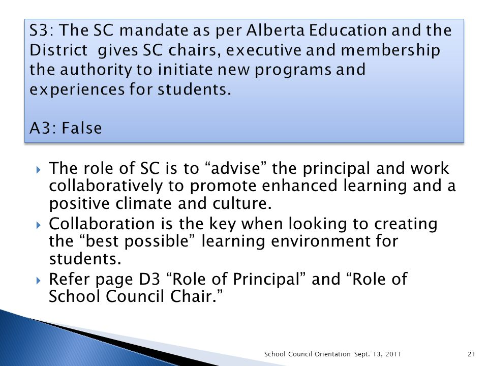 " The role of SC is to ""advise"" the principal and work collaboratively to promote enhanced learning and a positive climate and culture.  Collaboratio"