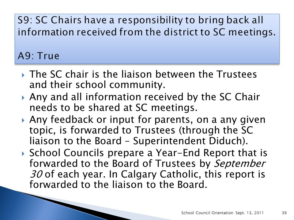 The SC chair is the liaison between the Trustees and their school community.  Any and all information received by the SC Chair needs to be shared a