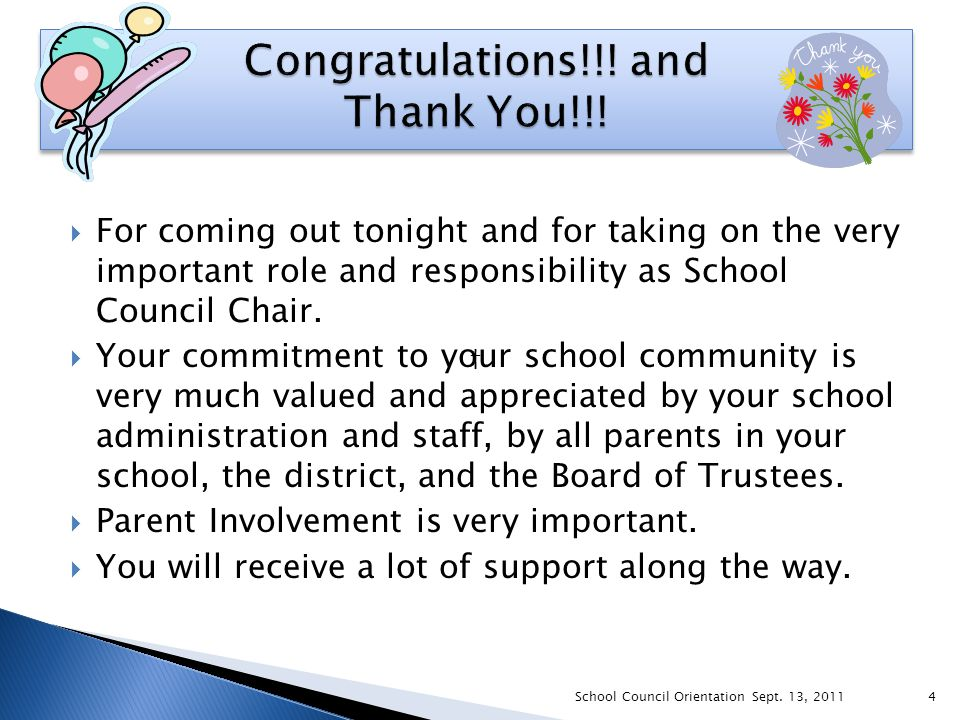  For coming out tonight and for taking on the very important role and responsibility as School Council Chair.