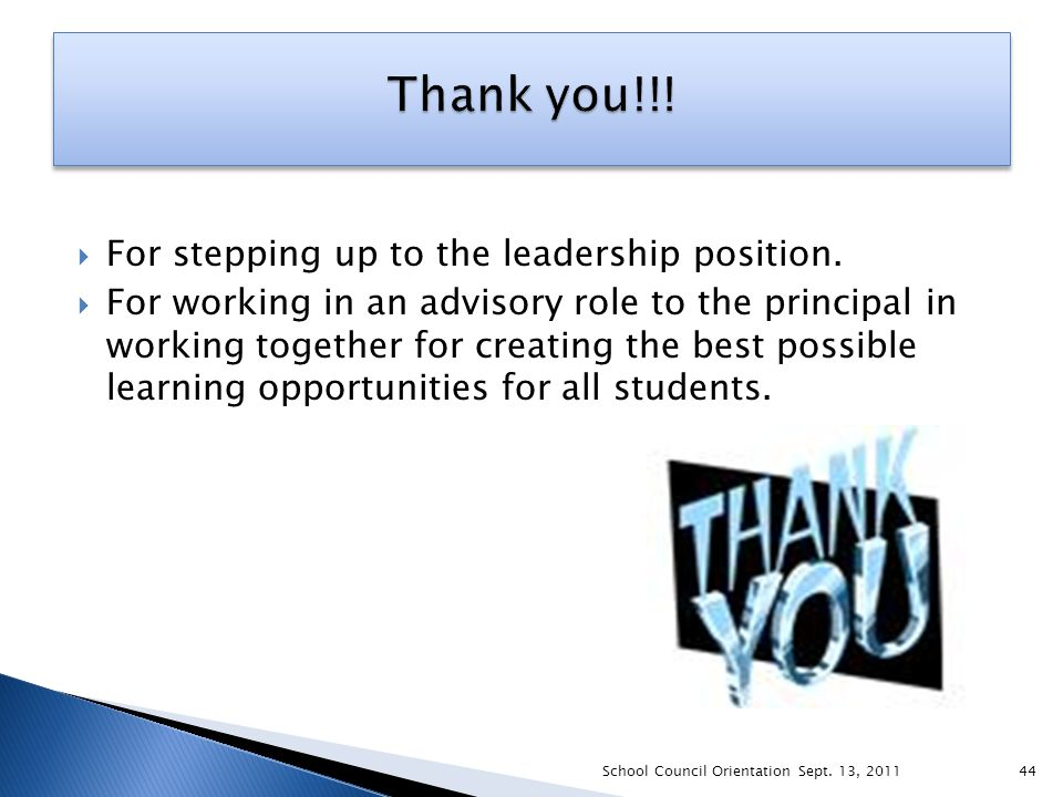  For stepping up to the leadership position.  For working in an advisory role to the principal in working together for creating the best possible le