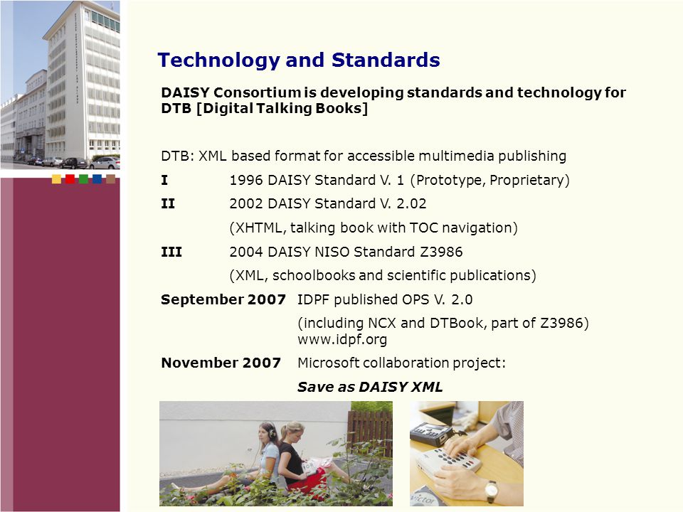 DAISY Consortium DAISY: »Digital Accessible Information System«  Digital all-in-One System Map of the World with all locations of the DAISY Consortium Associate members Full members