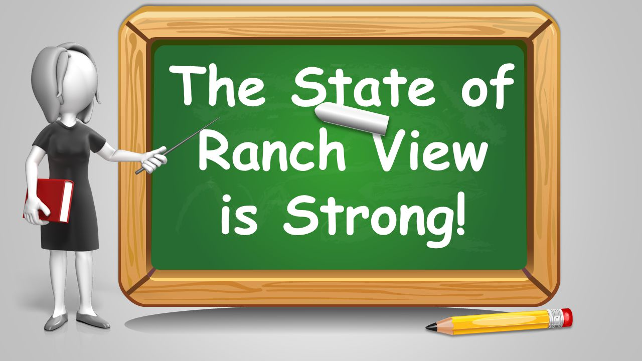 The State of Ranch View is Strong!