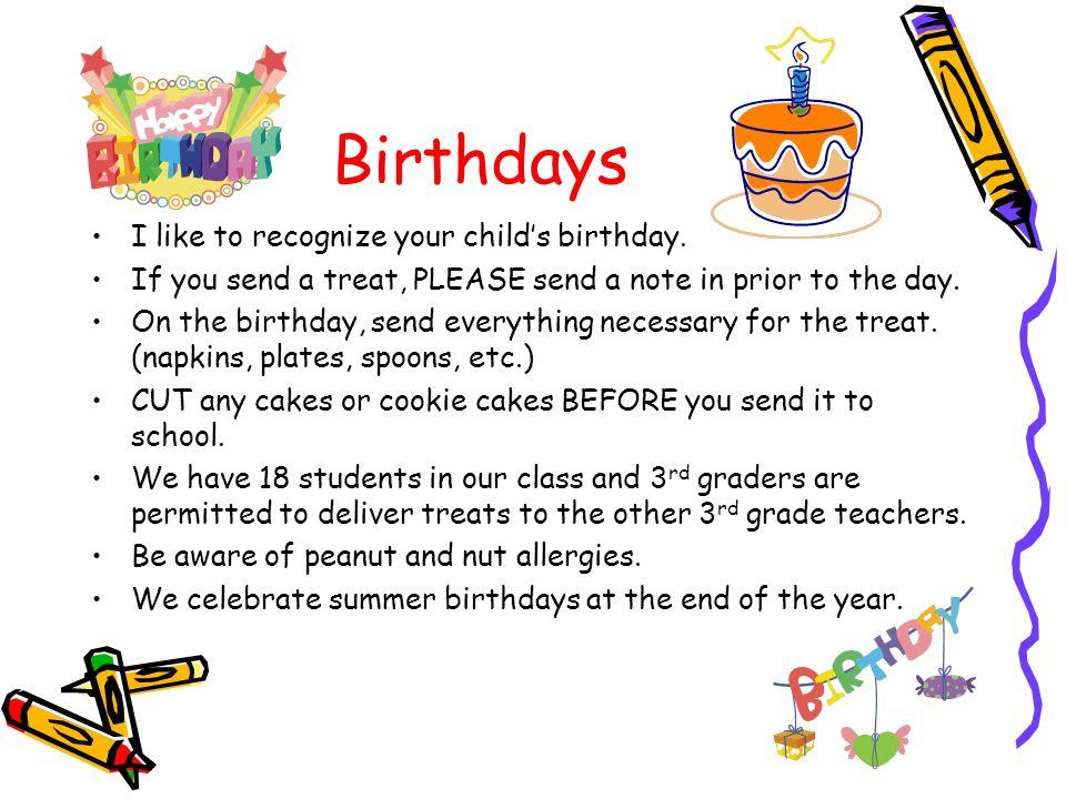Birthdays I like to recognize your child's birthday.