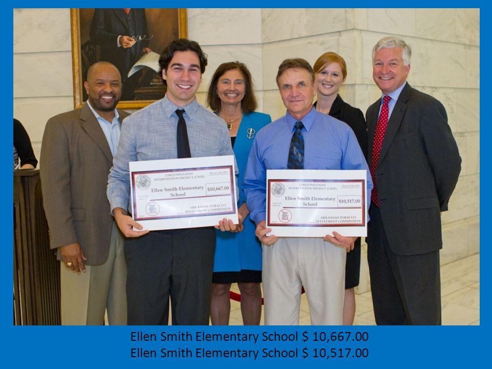 Ellen Smith Elementary School $ 10,667.00 Ellen Smith Elementary School $ 10,517.00