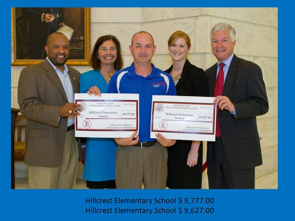 Hillcrest Elementary School $ 9,777.00 Hillcrest Elementary School $ 9,627.00