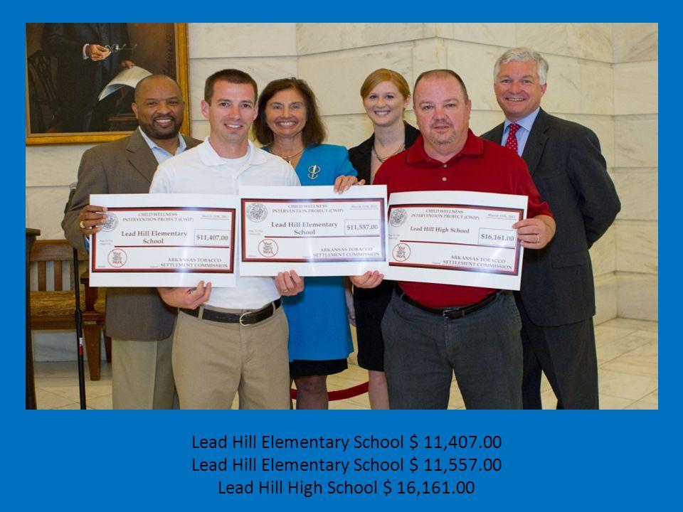 Lead Hill Elementary School $ 11,407.00 Lead Hill Elementary School $ 11,557.00 Lead Hill High School $ 16,161.00
