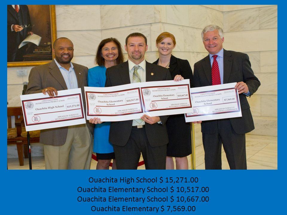 Ouachita High School $ 15,271.00 Ouachita Elementary School $ 10,517.00 Ouachita Elementary School $ 10,667.00 Ouachita Elementary $ 7,569.00