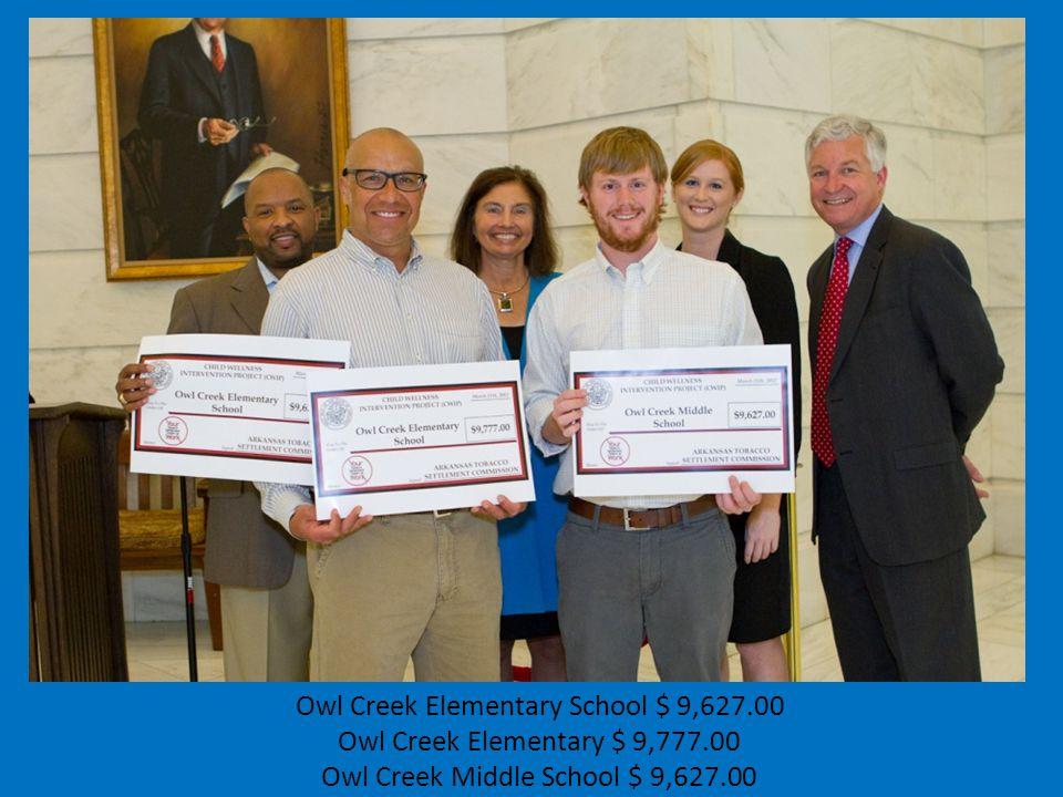 Owl Creek Elementary School $ 9,627.00 Owl Creek Elementary $ 9,777.00 Owl Creek Middle School $ 9,627.00