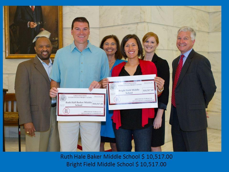 Ruth Hale Baker Middle School $ 10,517.00 Bright Field Middle School $ 10,517.00
