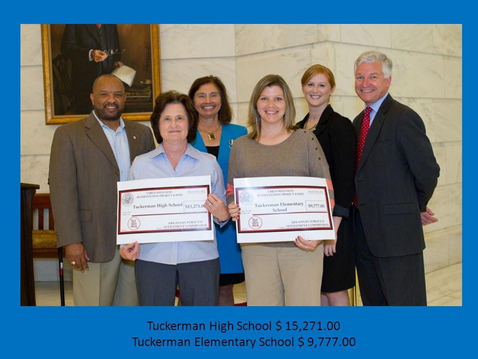 Tuckerman High School $ 15,271.00 Tuckerman Elementary School $ 9,777.00