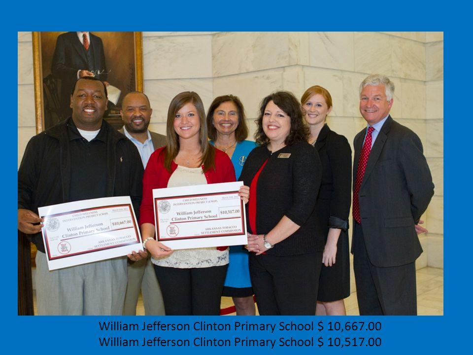 William Jefferson Clinton Primary School $ 10,667.00 William Jefferson Clinton Primary School $ 10,517.00