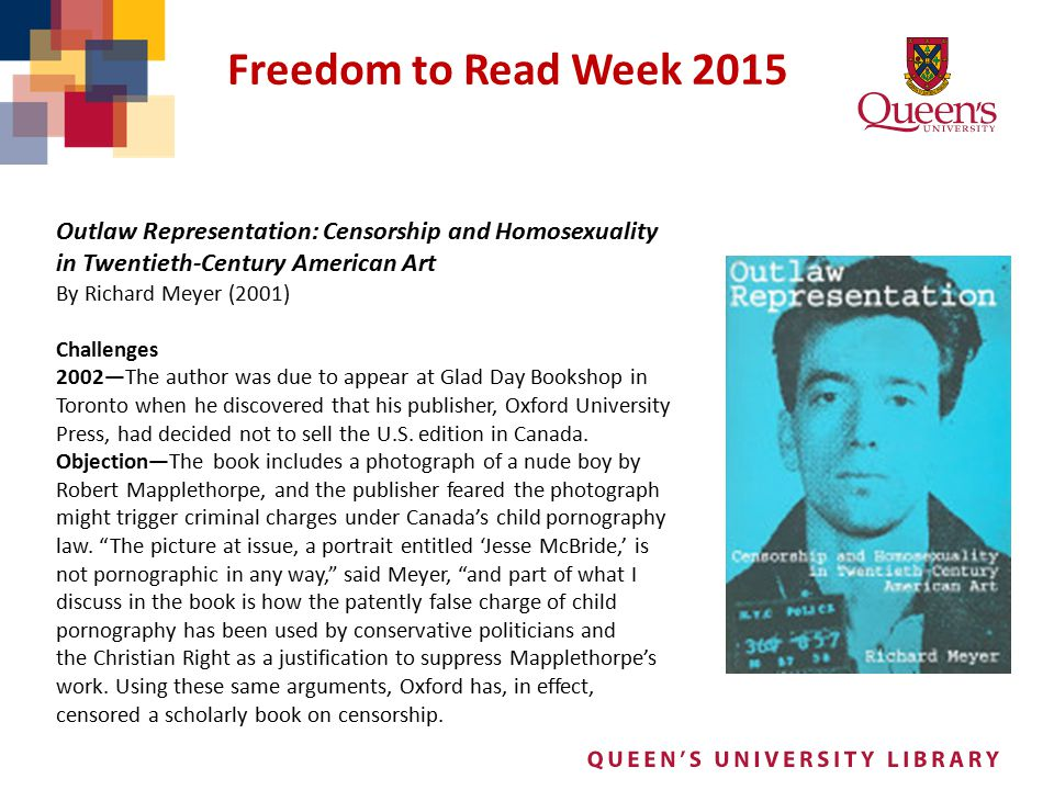 Freedom to Read Week 2015 Outlaw Representation: Censorship and Homosexuality in Twentieth-Century American Art By Richard Meyer (2001) Challenges 200