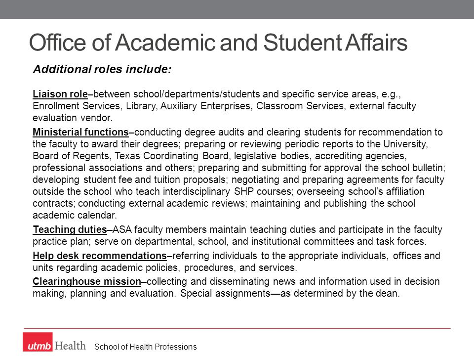 School of Health Professions Office of Academic and Student Affairs Additional roles include: Liaison role–between school/departments/students and specific service areas, e.g., Enrollment Services, Library, Auxiliary Enterprises, Classroom Services, external faculty evaluation vendor.