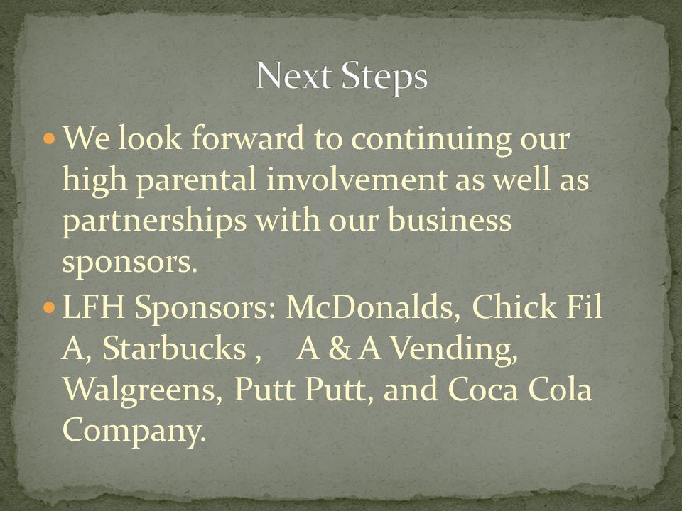 We look forward to continuing our high parental involvement as well as partnerships with our business sponsors.