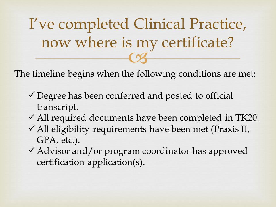  I've completed Clinical Practice, now where is my certificate.