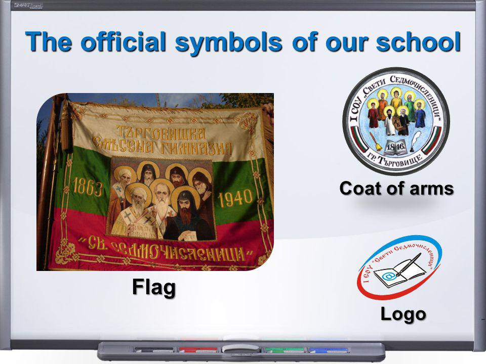 The official symbols of our school Flag Coat of arms Logo