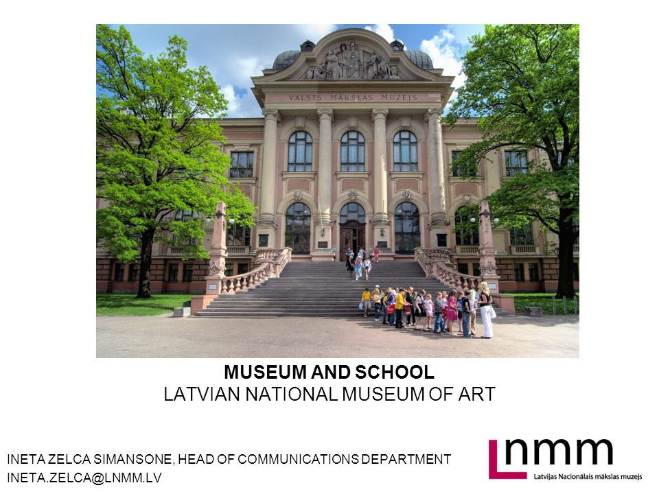 MUSEUM AND SCHOOL Presence of art and art history teaching in National educational system Ministry of Education develops school curricula standards and facilitates teachers work by: Providing methodological material in line with curricula standards Collaborating with school teachers in drafting of classroom lessons 'Lesson in Museum and…' serves as a supplementary to the school curriculum informal learning activity in a museum Continuing education