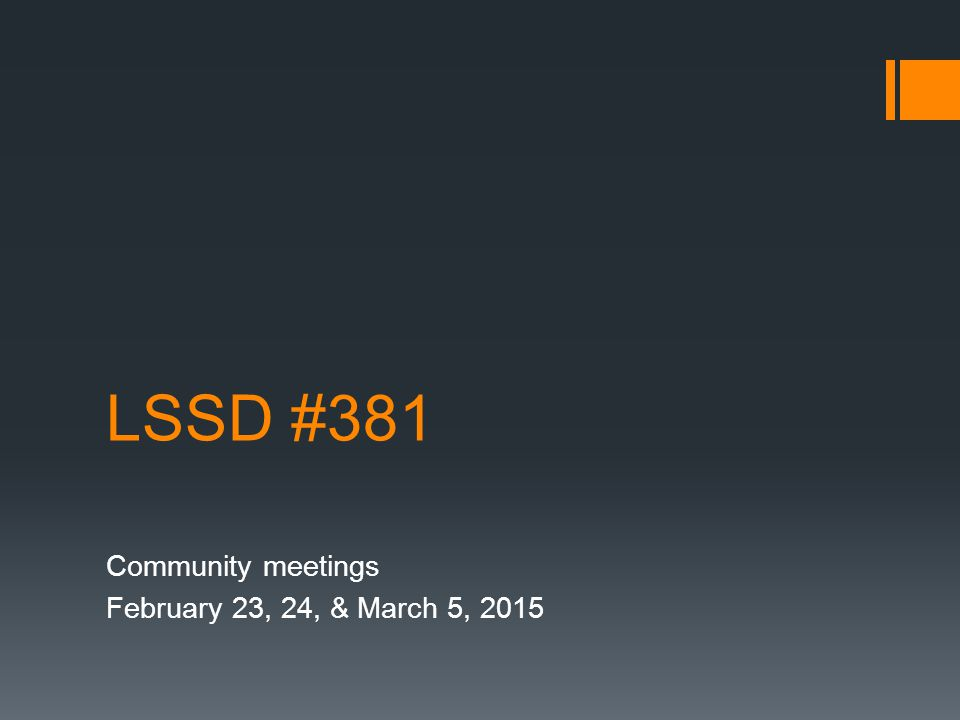 LSSD #381 Community meetings February 23, 24, & March 5, 2015