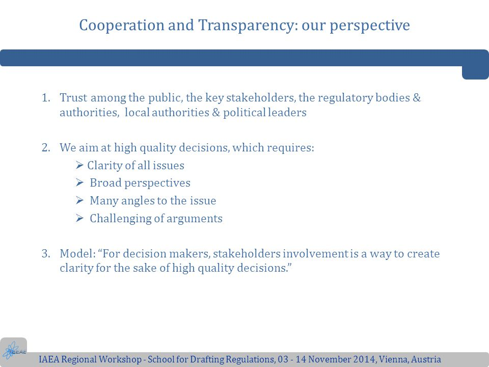 Cooperation and Transparency: our perspective 1.Trust among the public, the key stakeholders, the regulatory bodies & authorities, local authorities &