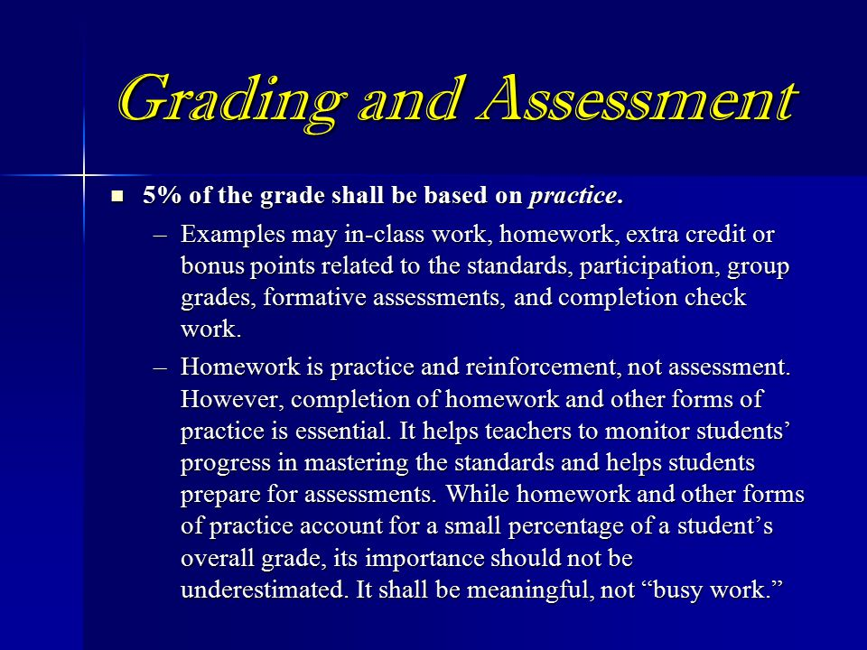 Grading and Assessment 5% of the grade shall be based on practice.